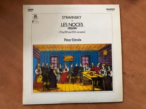 Stravinsky - Les Noces - Свадебка (The 1917 And 1923 Version) / Peter Eötvös / Hungaroton LP 1988 Stereo / SLPD 12989