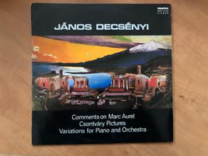 János Decsényi – Comments On Marc Aurel, Csontváry Pictures, Variations For Piano And Orchestra / Hungaroton LP 1980 Stereo / SLPX 12122