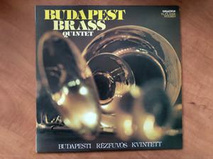 Budapest Brass Quintet = Budapesti Rézfúvós Kvintett / Hungaroton LP 1983 Stereo / SLPX 12486