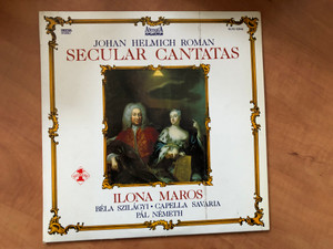 Johan Helmich Roman - Secular Cantatas / Ilona Maros, Béla Szilágyi, Capella Savaria, Pál Németh / Hungaroton Antiqua / Hungaroton LP 1988 Stereo / SLPD 12943