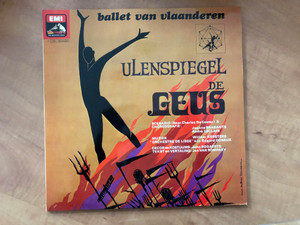 Ballet Van Vlaanderen - Ulenspiegel De Geus / Scenario & Choreografie: Jeanne Brabants, Andre Leclair / Muziek: Willem Kerster / ''Orchestre De Liege'' o.l.v. Edgard Doneux / Decor en Kostuums: John Bogaerts / EMI 2x LP / 4C161 98320/21