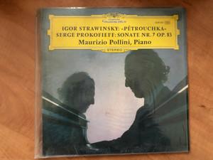 Igor Strawinsky: »Pétrouchka« / Serge Prokofieff: Sonate Nr. 7 Op. 83 / Maurizio Pollini, piano / Deutsche Grammophon LP Stereo / 2530 225
