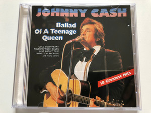 Johnny Cash – Ballad Of A Teenage Queen - 18 Greatest Hits / Cold Cold Heart, Folsom Prison Blues, Just About Time, I Love You Because, and many others / Soundwings Audio CD / 102.1008-2