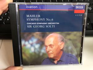 Mahler Symphony No. 6 / Chicago Symphony Orchestra, Sir Georg Solti / Decca Ovation / Decca Audio CD 1992 / 425 040-2