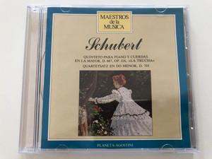 Schubert - Quinteto Para Piano Y Cuerdas En La Mayor, D. 667, Op. 114 ''La Trucha'', Quartetsatz En Do Menor, D. 703 / Maestros De La Música / Planeta-De Agostini Audio CD 1988 Stereo / II 10