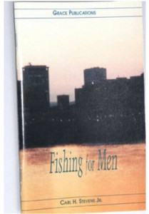 Fishing for Men - Bible Doctrine Booklet [Paperback] by Carl H. Stevens Jr.