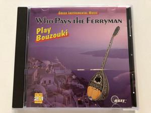 Who Pays The Ferryman - Play Bouzouki / Greek Instrumental Music / The Best 21 Instrumentals / Bell Records Audio CD / B 33