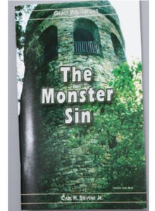 The Monster Sin - Bible Doctrine Booklet [Paperback] by Carl H. Stevens Jr.