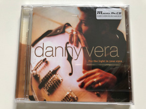 Danny Vera – For The Light In Your Eyes / Music On CD Audio CD 2020 / MOCCD-13950