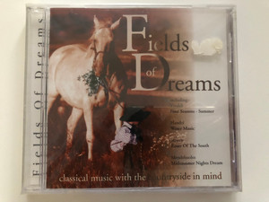 Fields Of Dreams - Classical Music With The Countryside In Mind / Including: Vivaldi - Four Seasons - Summer, Handel - Water Music, Strauss - Roses Of The South, Mendelssohn - Midsummer Nights Dream / Going For A Song Audio CD / GFS080