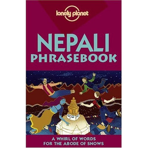 Lonely Planet The Nepali Phrasebook by Mary Jo O'Rourke; Bimal Man Shrestha