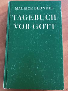 Tagebuch vor Gott by Maurice Blondel / Johannes-Verlag Einsiedeln 1964 / Hardcover / An open diary before God - german language book (9783894110925)