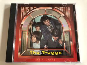 The Troggs – Wild Thing / Music Mirror Audio CD 1993 / 1002.2045-2
