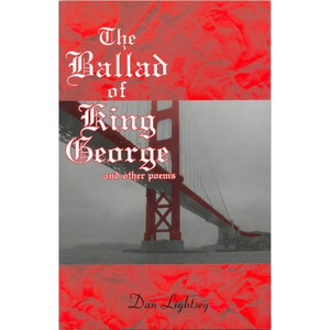 The Ballad of King George and other poems [Perfect Paperback] by Dan Lightsey