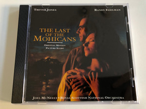 Trevor Jones, Randy Edelman - The Last Of The Mohicans (Original Motion Picture Score) / Joel McNeely, Royal Scottish National Orchestra / Varèse Sarabande Audio CD 2000 / VSD-6161