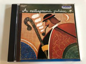 A Csillagszemű Juhász / Hungaroton Classic Audio CD 1996 Stereo / HCD 14139