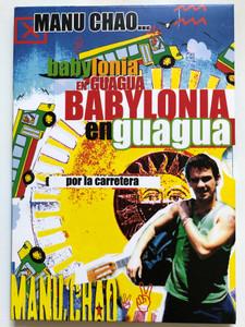 Manu Chao – Babylonia En Guagua DVD 2007 / Directed by Francois Bergeron, Raphael Frydman, Marc Boucherot, Nicolas Menet / Radio Bemba (5051442875928)