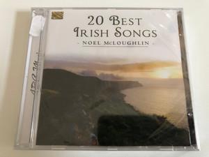 20 Best Irish Songs - Noel McLoughlin / ARC Music Audio CD 2015 / EUCD 2556