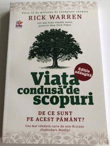 Viata Condusă De Scopuri by Rick Warren / Romanian translation of Purpose-driven Life / What on Earth Am I Here For? / De ce Sunt Pe acest Pământ? / Life Publishers / Paperback 2014 (9789737908803)