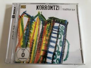 Korrontzi – Tradition 2.1 / ARC Music Audio CD + DVD 2014 / EUCD2538