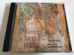 Rimes, furcsa jatek / T. Horvath Jozsef, Magyar koltok megzenesitett versei / THJ Kiado Audio CD / THJ 07