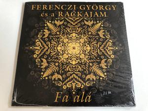 Ferenczi Gyorgy es a Rackajam - Fa ala / Gryllus Audio CD 2013 / GCD 133