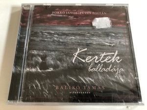 Kertek Balladaja - Forro Janos - Fuzes Zoltan / Baliko Tamas - eloadasaban / Audio CD / FJFZ0001