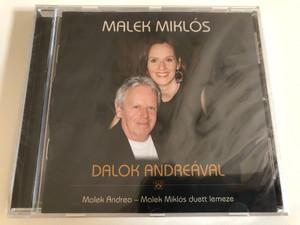 Malek Miklos - Dalok Andreaval / Malek Andrea - Malek Miklos duett lemeze / Tom Tom Records Audio CD 2019 / TTCD 331