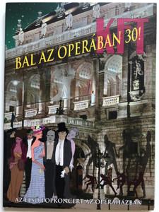 KFT - Bál az Operában 30! DVD 2014 Az Első Popkoncert az Operaházban / Directed by Márton András / First Pop Concert in the Hungarian National Opera (5998508701565)