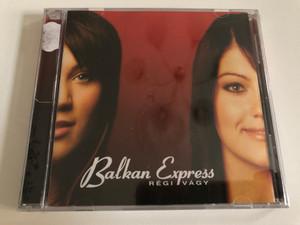 Balkan Express - Regy vagy / Audio CD / 5999883722015