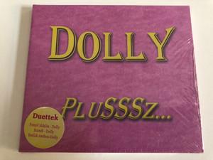 Dolly – Plusssz... / Duettek: Fenyo Miklos-Dolly, Szandi-Dolly, Szulak Andrea-Dolly / Magneoton Audio CD 2005 / 5101 11694 2