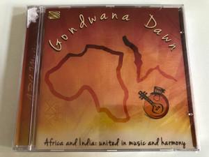 Gondwana Dawn / Africa and India: united in music and harmony / ARC Music Audio CD 2013 / EUCD 2442