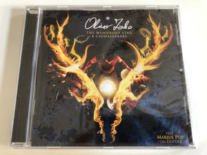 Olivér Ziskó – The wondrous stag - A csodaszarvas / Feat. Marius Pop on guitar / Ziskó Olivér Audio CD 2018 / 4260466394334