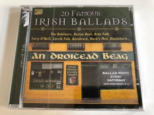 20 Famous Irish Ballads / The Dubliners, Declan Hunt, Aran Folk, Terry O'Neill, Corrib Folk, Barnbrack, Mark's Men, Blackthorn... / ARC Music Audio CD 2016 / EUCD 2628