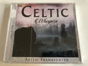 Celtic Whispers - Aryeh Frankfurter / ARC Music Audio CD 2017 / EUCD2767