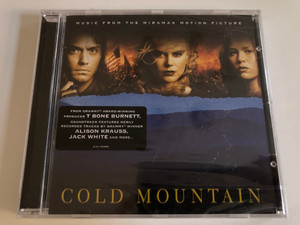 Cold Mountain (Music From The Miramax Motion Picture) / From Grammy Award-Winning Producer T Bone Burnett, Soundtrack Features Newly Recorded Tracks By Grammy Winner Alison Krauss / Columbia Audio CD 2003 / COL 515119 2