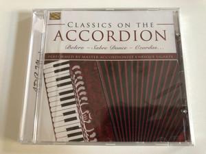 Classics On The Accordion - Bolero, Sabre Dance, Czardas - Performed by Master Accordionist Enrique Ugarte / ARC Music Audio CD 2016 / EUCD 2650