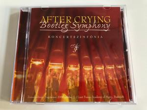 After Crying – Bootleg Symphony - Koncertszimfónia / Periferic Records Audio CD 2001 / BGCD 080
