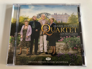 Quartet (Original Motion Picture Soundtrack) / Directed by Dustin Hoffman / Four Friends Looking For A Little Harmony / Decca Audio CD 2012 / 4807014