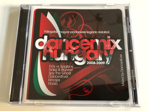 Dancemix Hungary 2008-2009 / Valogatas magyar producerek legjobb dalaibol / Eros vs Spigiboy, Naksi & Brunner, Spy The Ghost, Dance4Ever, Kincses, Hozso / Mixed by Dance4Ever / CLS Audio CD 2008 / CLS SA169-2