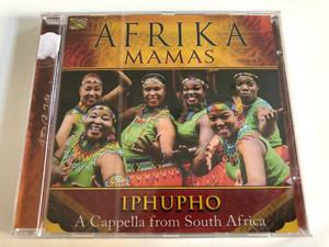 Afrika Mamas - Iphupho / A Capella from South Africa / ARC Music Audio CD 2017 / EUCD 2771