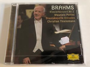 Brahms - Klavierkonzert Nr. 2 / Maurizio Pollini, Staatskapelle Dresden, Christian Thielemann / Deutsche Grammophon Audio CD 2014 / 479 2384