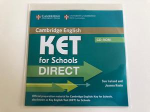 Cambridge English KET for Schools Direct CD-ROM / Authors: Sue Ireland and Joanna Kosta