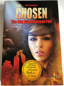 The Chosen - The Day When Canaan Fell by Rafal Kosowski / Vocatio Publishers / 2012 European Christian Book of the Year / Paperback (9788374921916)