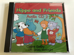 Hippo and Friends 2 / Audio CD / Authors: Claire Selby & Lesley McKnight / Publisher: Cambridge University Press (9780521680189)