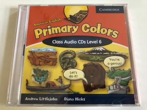 American English Primary Colors Class: 6 / Audio CD / Authors: Diana Hicks, Andrew Littlejohn / Publisher: Cambridge University Press