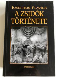 A Zsidók Története (XI-XX.) by Josephus Flavius / Hungarian edition of Antiquities of the Jews (vol 11-20) / Talentum kiadó / Hardcover (9789638396129)