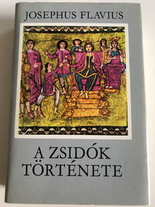 A Zsidók Története by Josephus Flavius / Hungarian edition of Antiquities of the Jews (books 11-20) / Gondolat Könyvkiadó 1983 / Hardcover (9632812530)