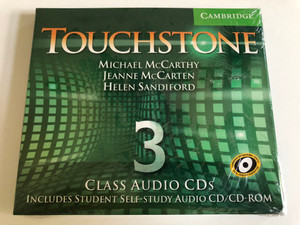Touchstone Class: 3 / Audio CD/CD-ROM / Authors: Michael J. McCarthy, Jeanne McCarten, Helen Sandiford / Publisher: Cambridge University Press