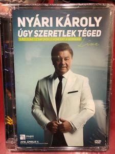 NYÁRI KÁROLY - Úgy szeretlek téged / DVD / Made in Hungary